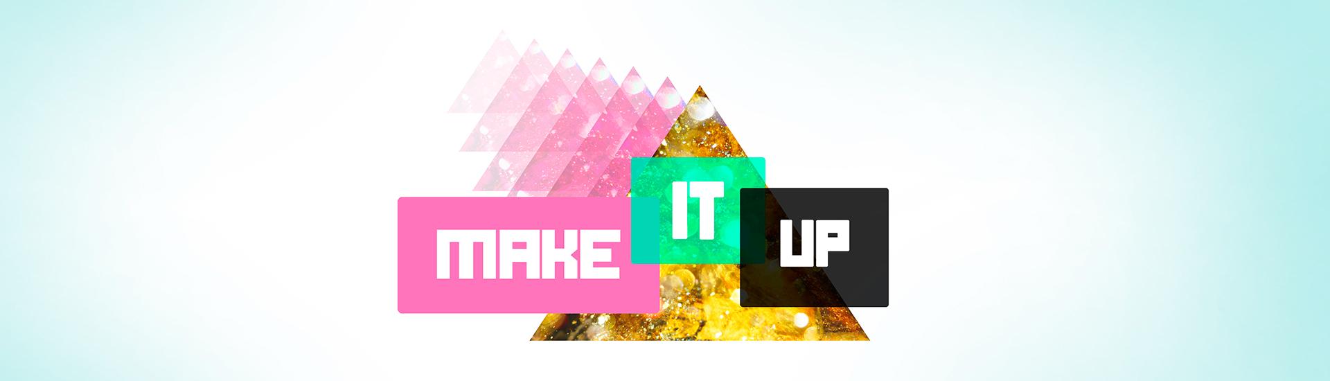 Fantastiskt samarbete – Make it up!